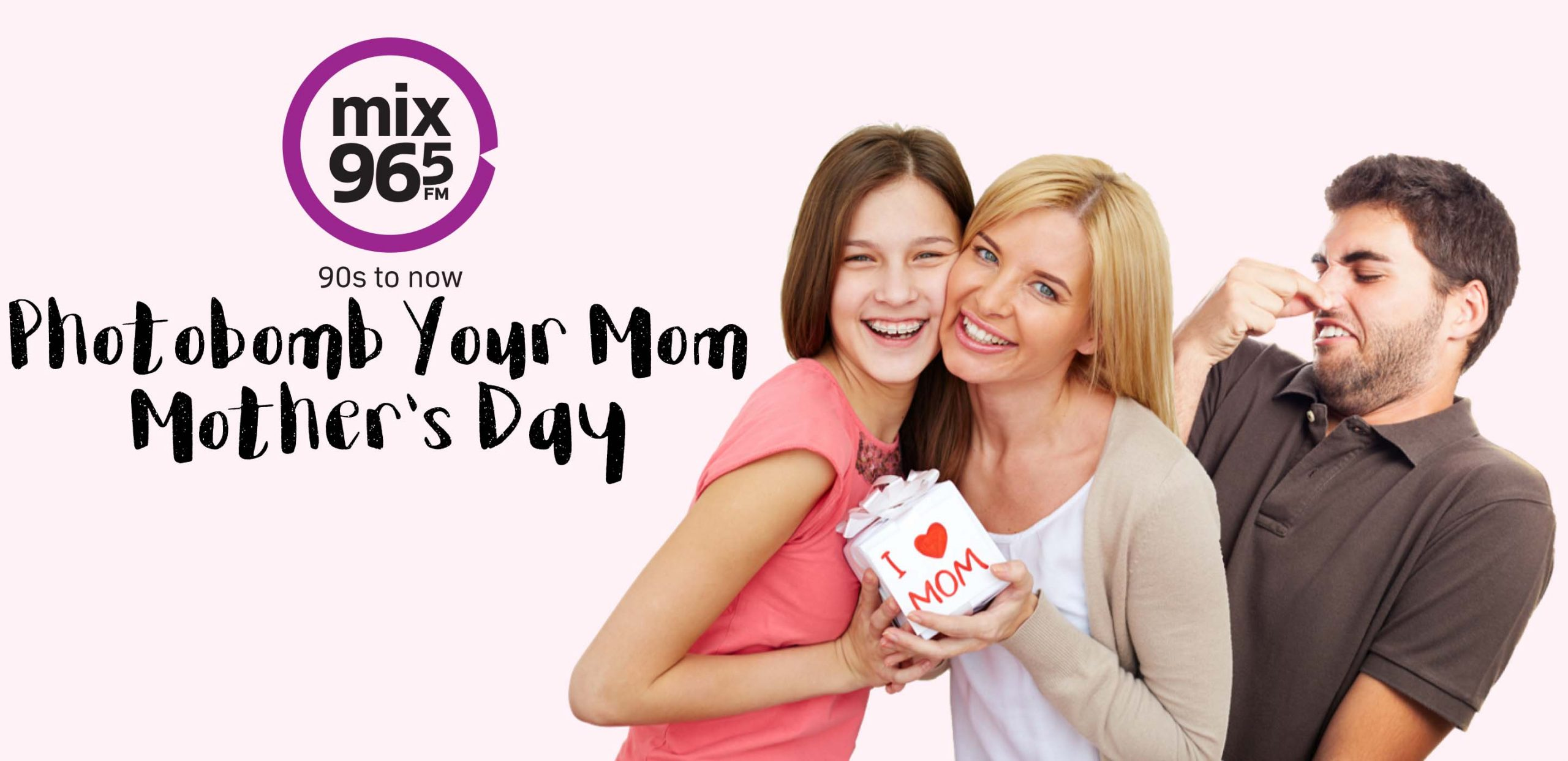 Mix 96-5'S Photobomb Your Mom For Mother's Day!