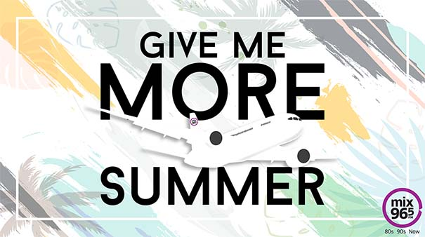 Mix 96-5 Fly Air Mix – Give Me More Summer