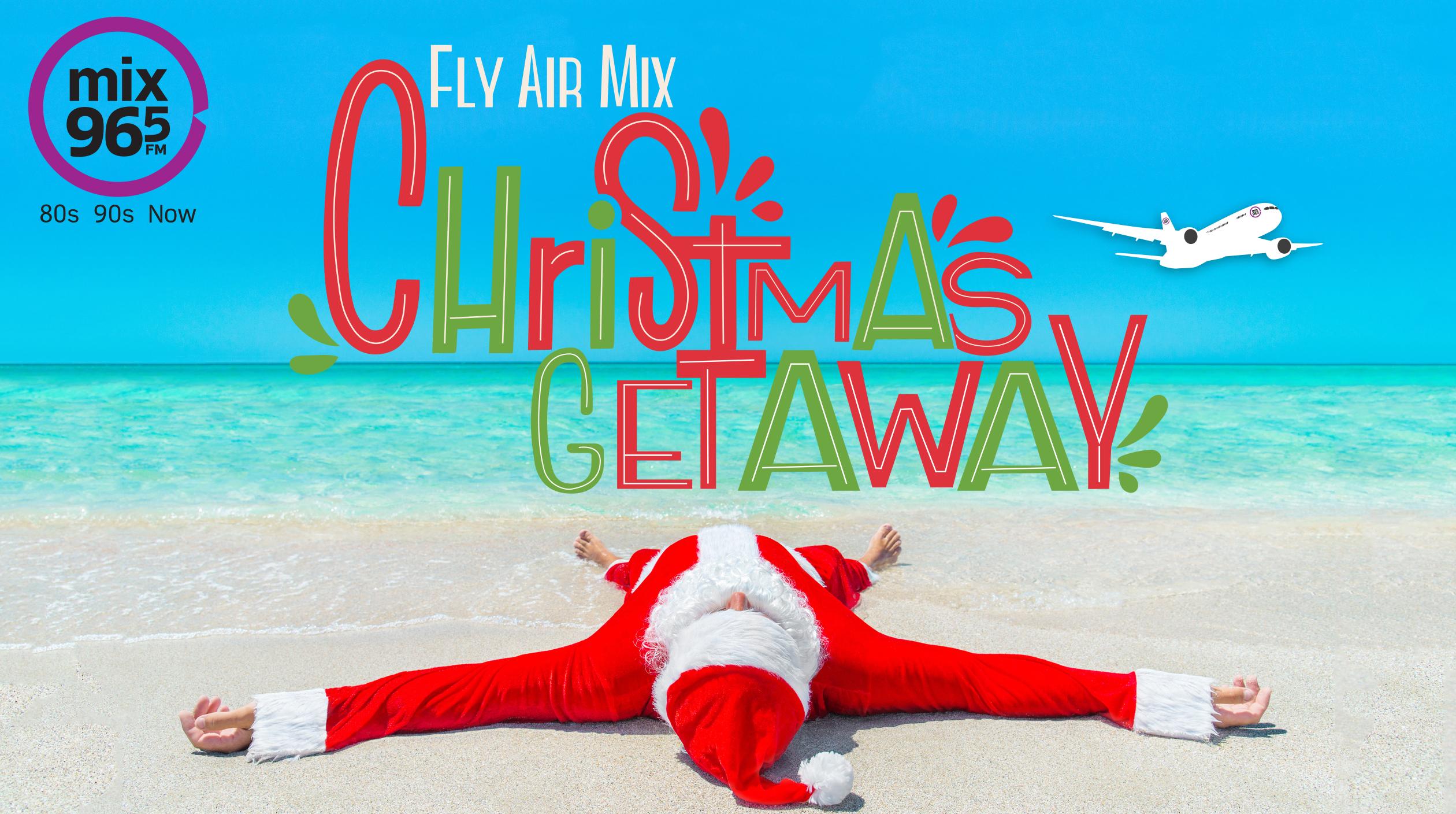 Mix 96-5 Fly Air Mix – Christmas Getaway