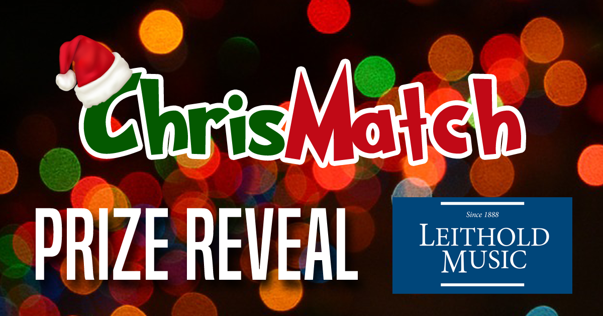 ChrisMatch PRIZE REVEAL - Leithold Music