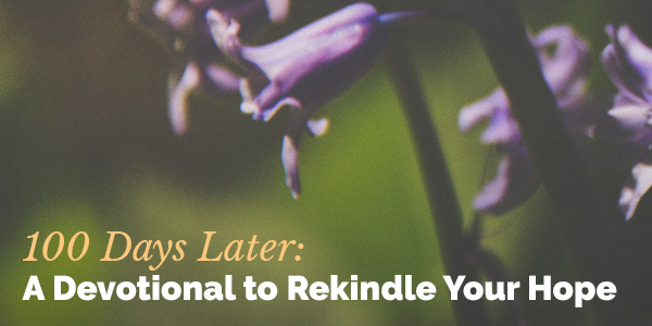 100 Days Later: A Devotional to Rekindle Your Hope