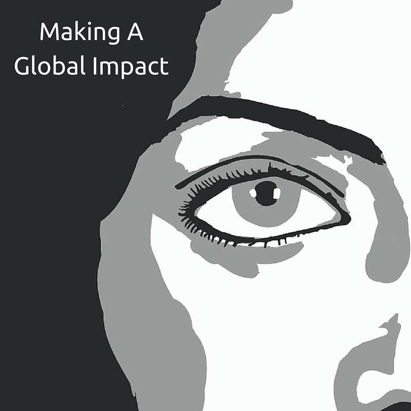 Having a Global Impact