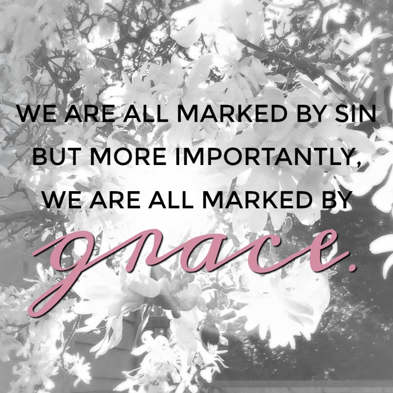 We Are All Marked By Grace