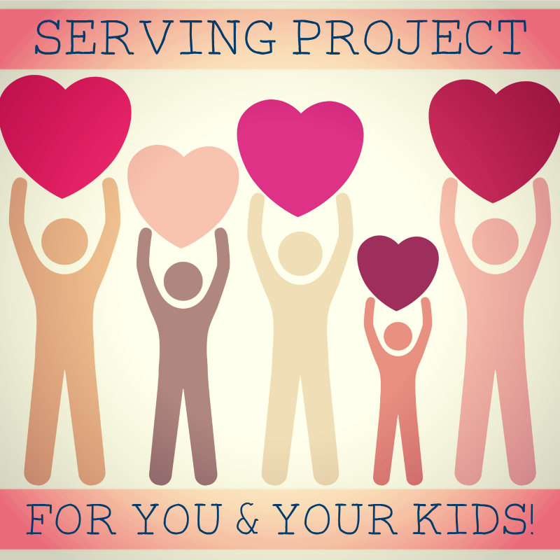 Service Project For You & Your Kids