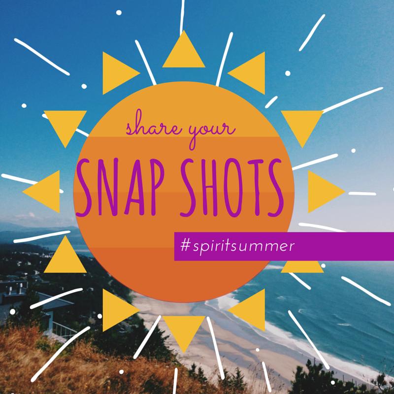 Share Your Summer Snap Shots! #spiritsummer