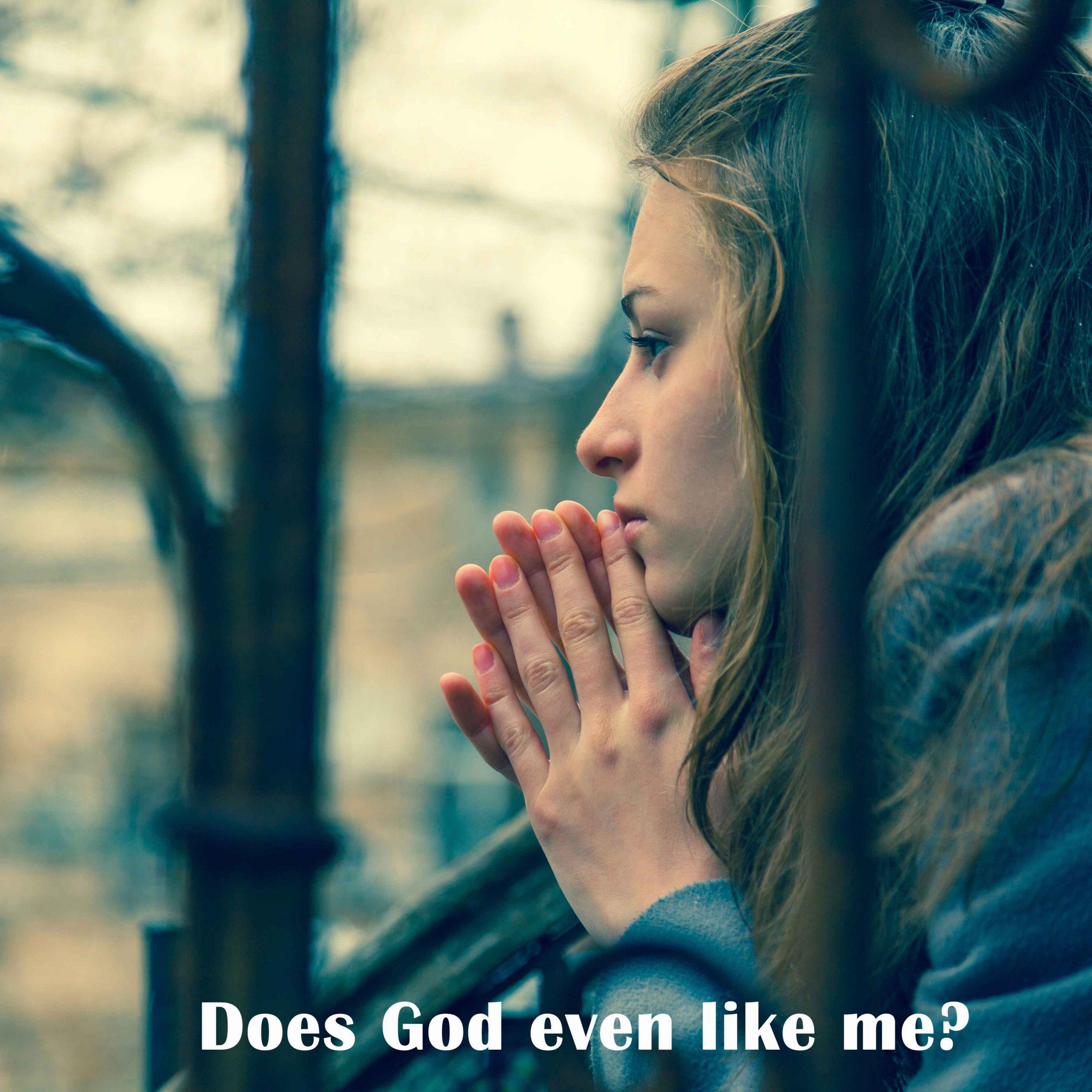 Does God Even Like Me?