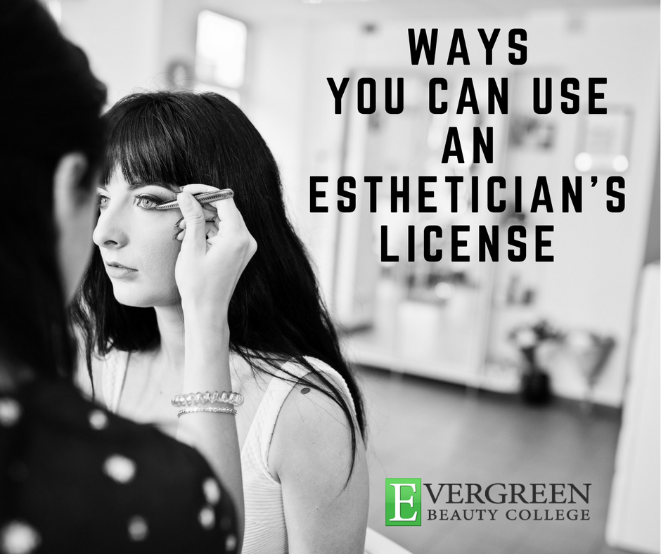 What Can I Even Do With An Esthetician's License?