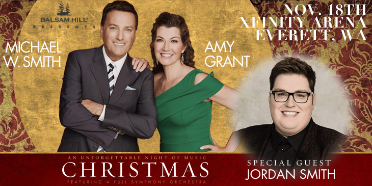 join us for an evening with michael w smith and amy grant saturday november 18th at xfinity arena in everett along with special guest jordan smith