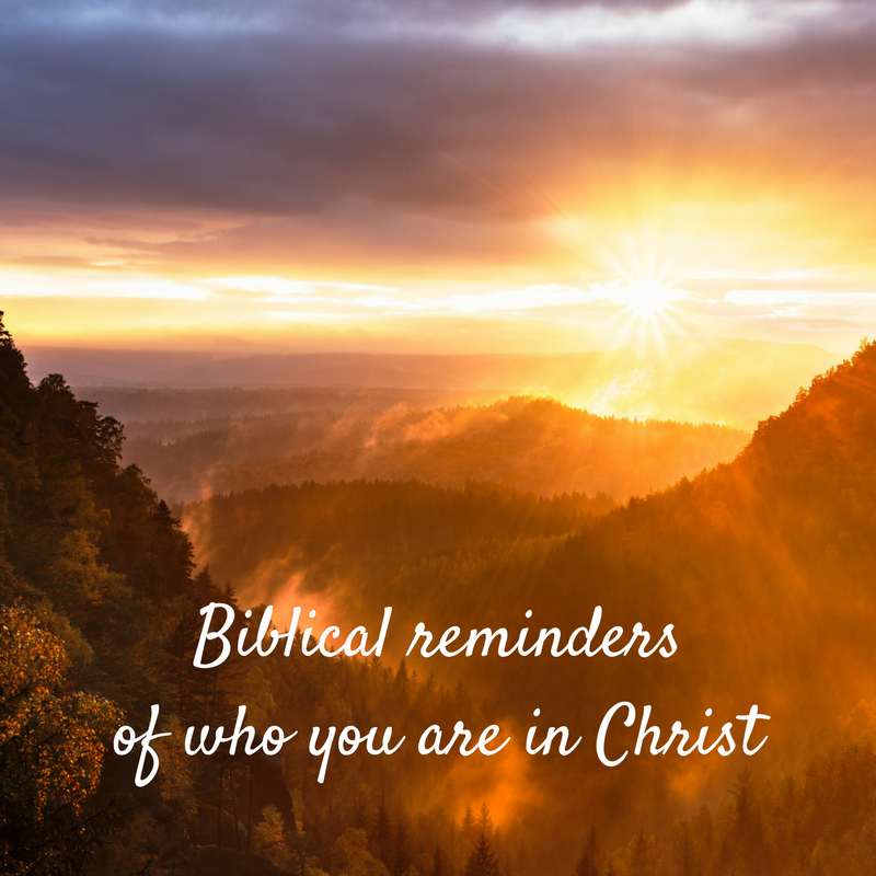 Biblical Reminders of Who You are in Christ