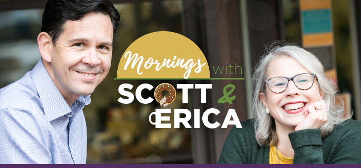 Mornings with Scott and Erica