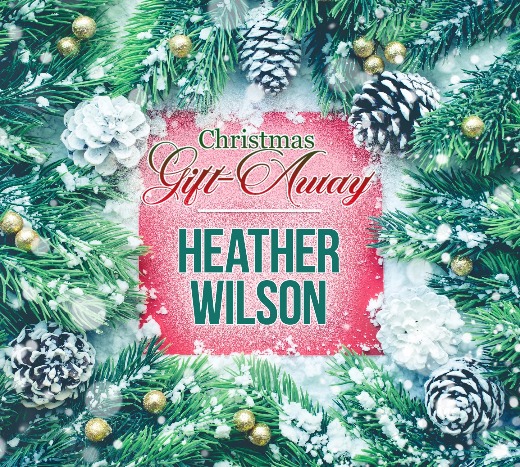 Christmas Gift Away Recipient #5: Heather Wilson