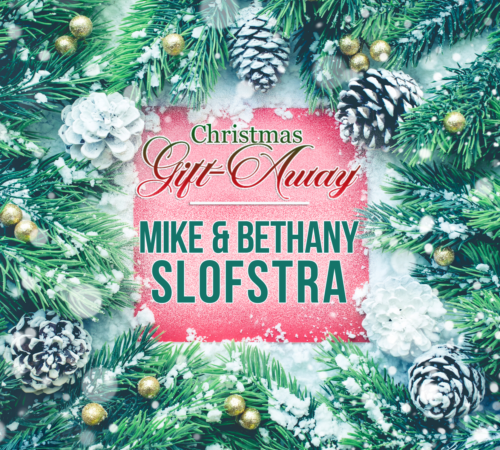 Christmas Gift Away Recipients - Mike and Bethany Slofstra