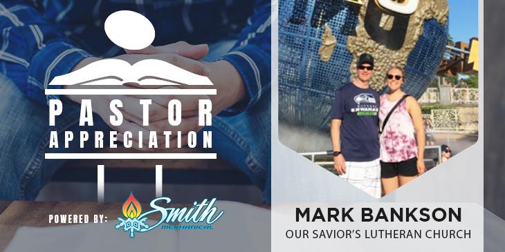Pastor Appreciation: Mark Bankson