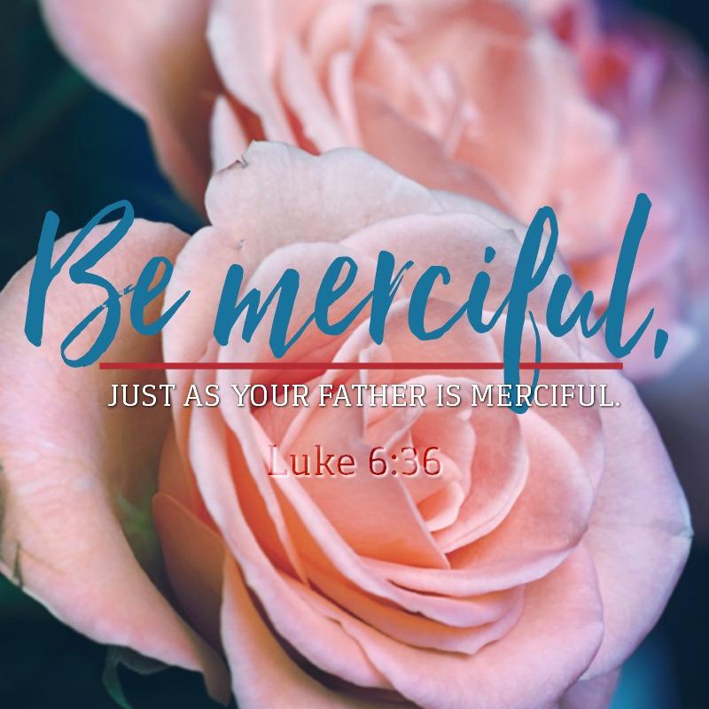 Luke 6:36-