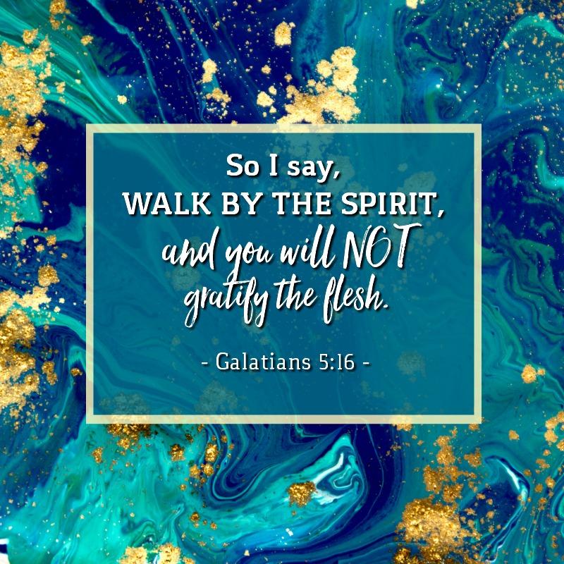 Daily Verse: Galatians 5:16