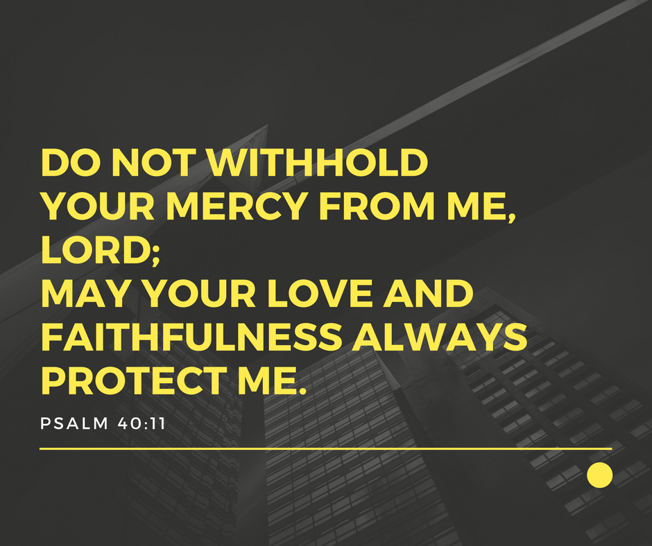 Daily Verse: Psalm 40:11