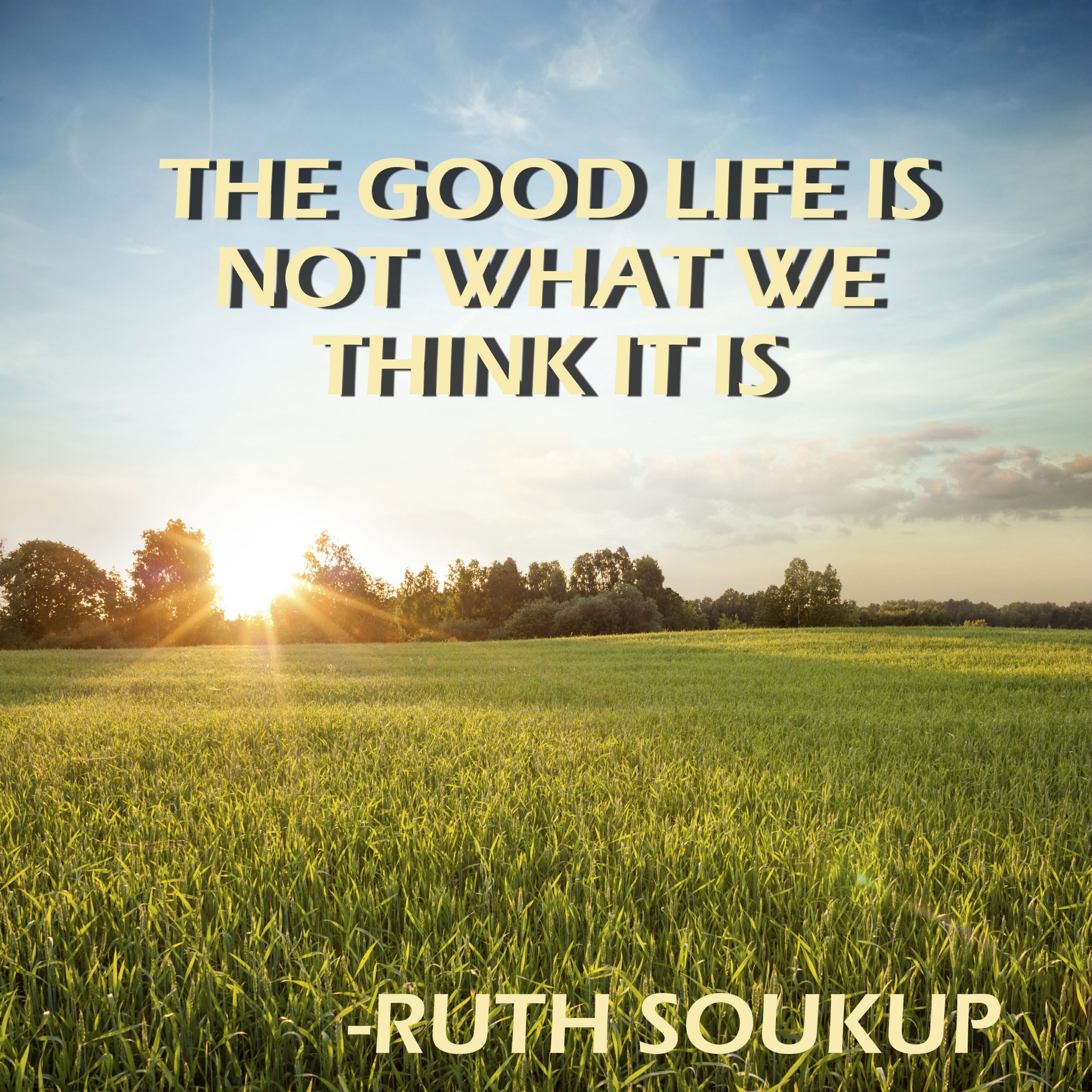 The Good Life is Not What We Think It Is
