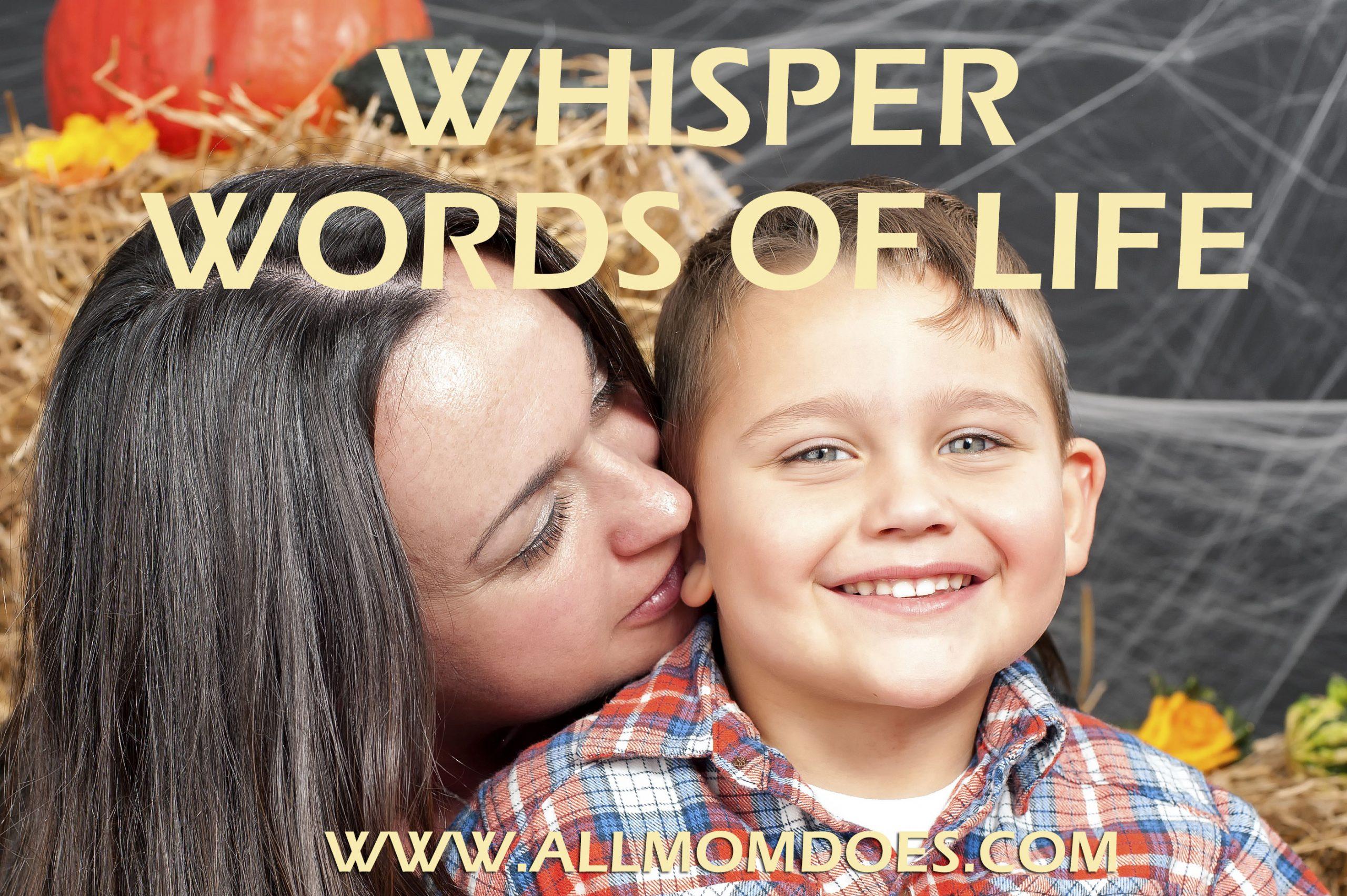 Whisper Words of Life