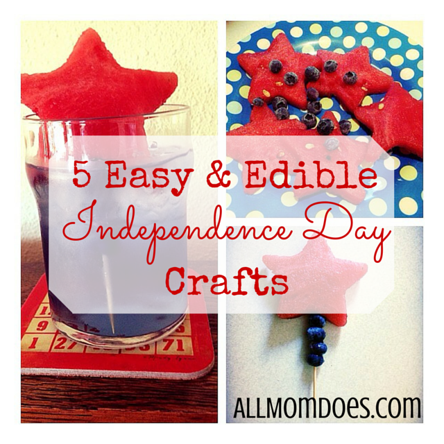 5 Easy & Edible Independence Day Crafts