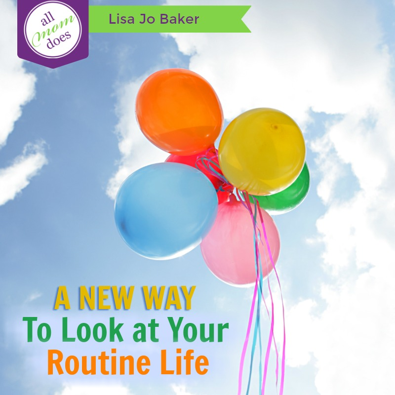 A New Way to Look at Your Routine Life