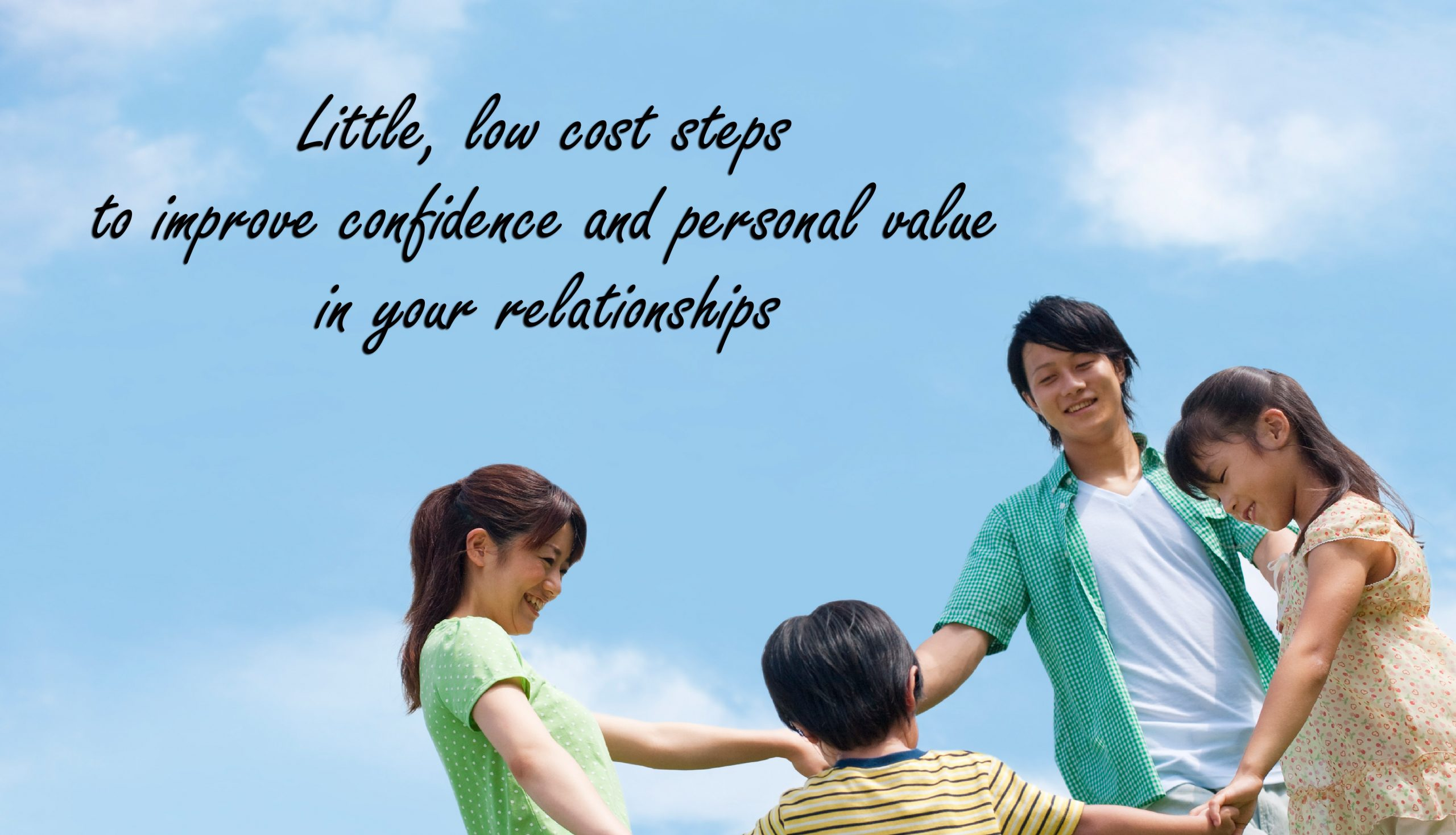 Improve Confidence & Personal Value In Your Family