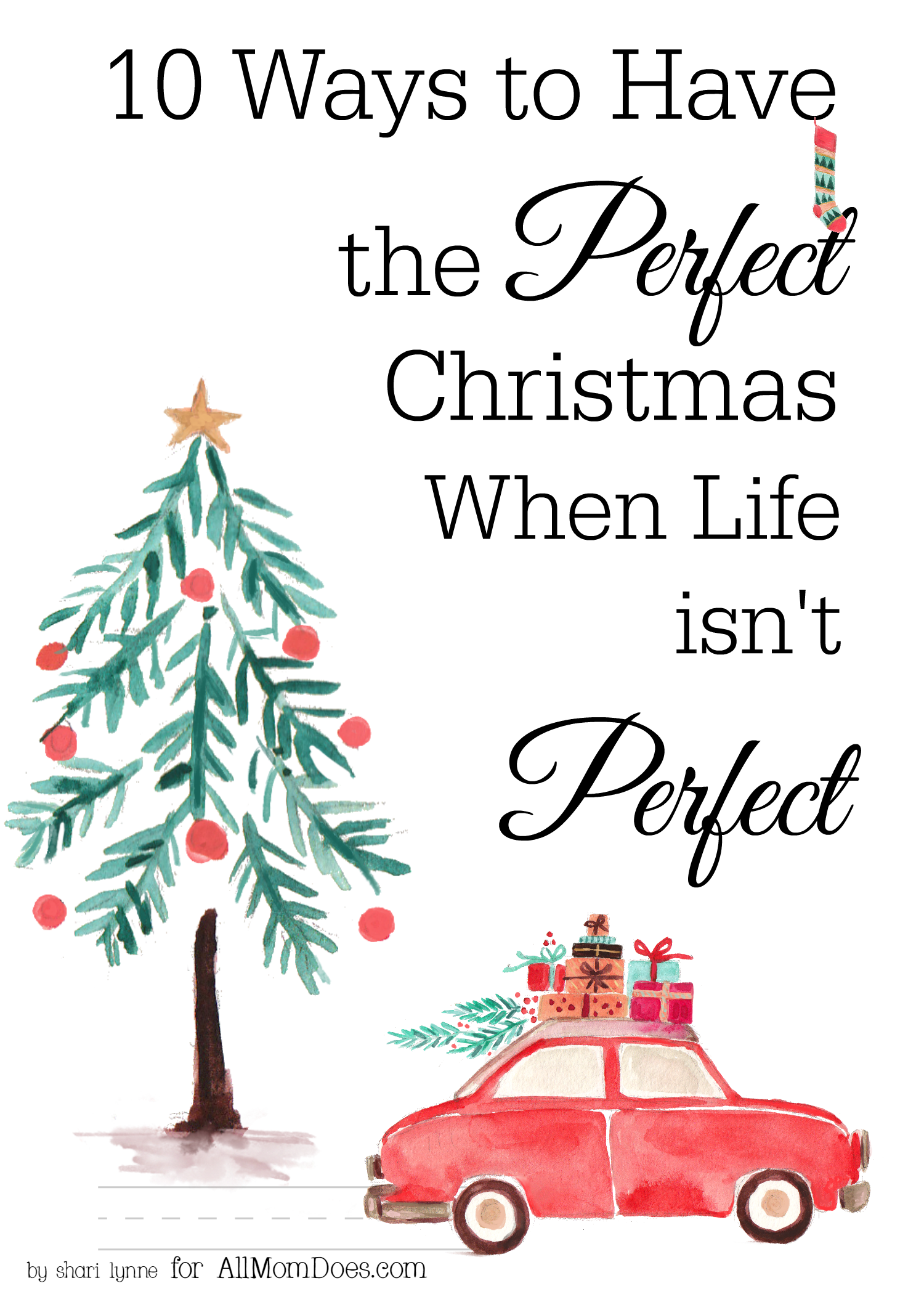 Have A Perfect Christmas When Life Isn't Perfect