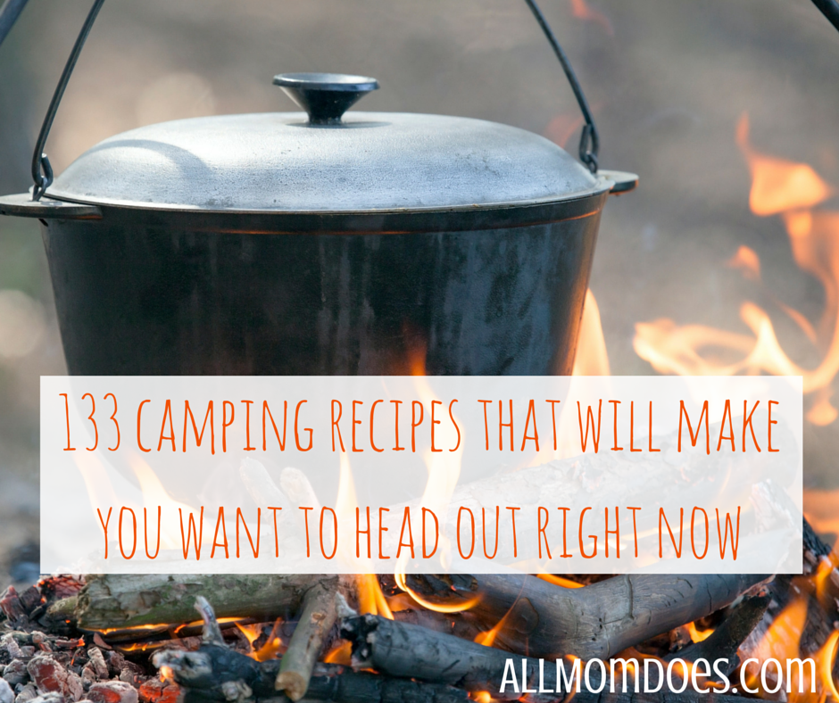 133 Camping Recipes That'll Make You Want To Head Out Right Now