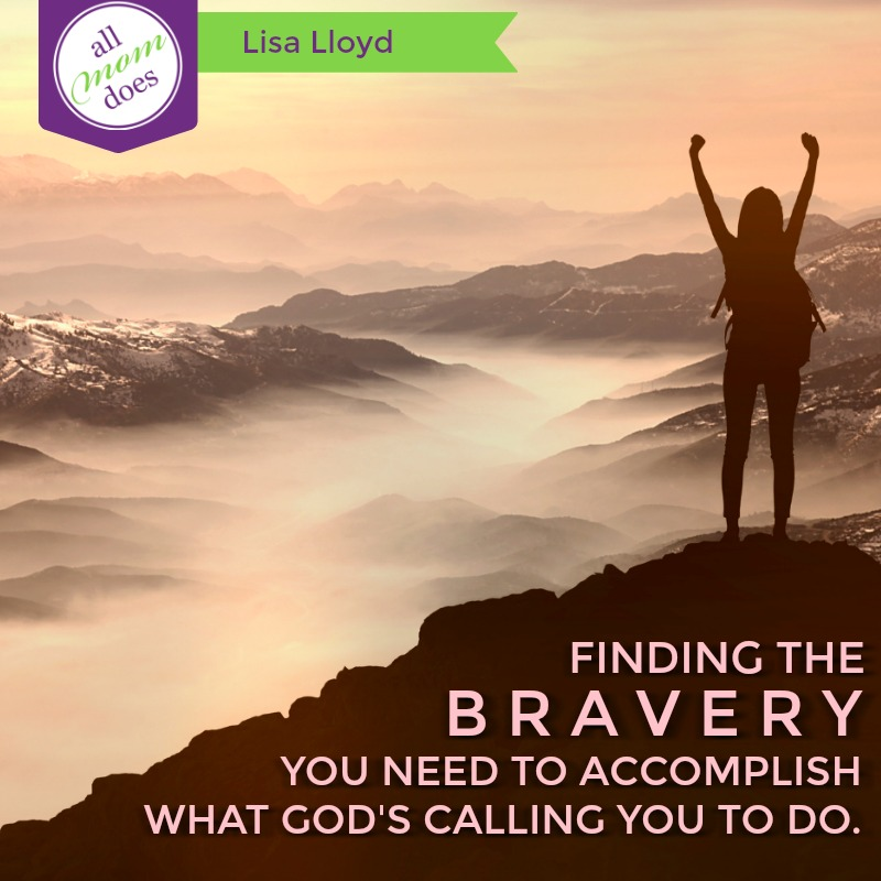 Finding the Bravery You Need to Accomplish what God's Calling You to Do