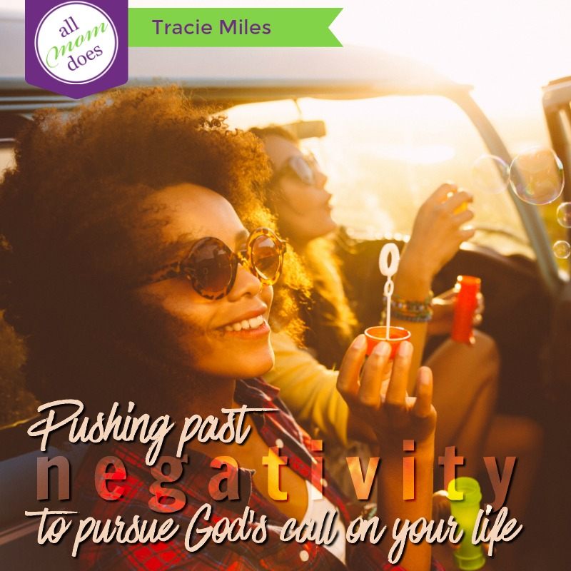Pushing Past Negativity to Pursue God's Call On Your Life