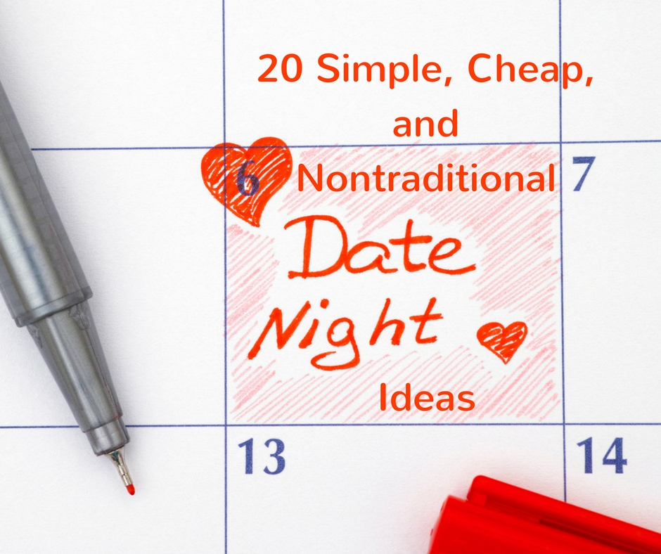 20 Simple, Cheap & Nontraditional Date Night Ideas