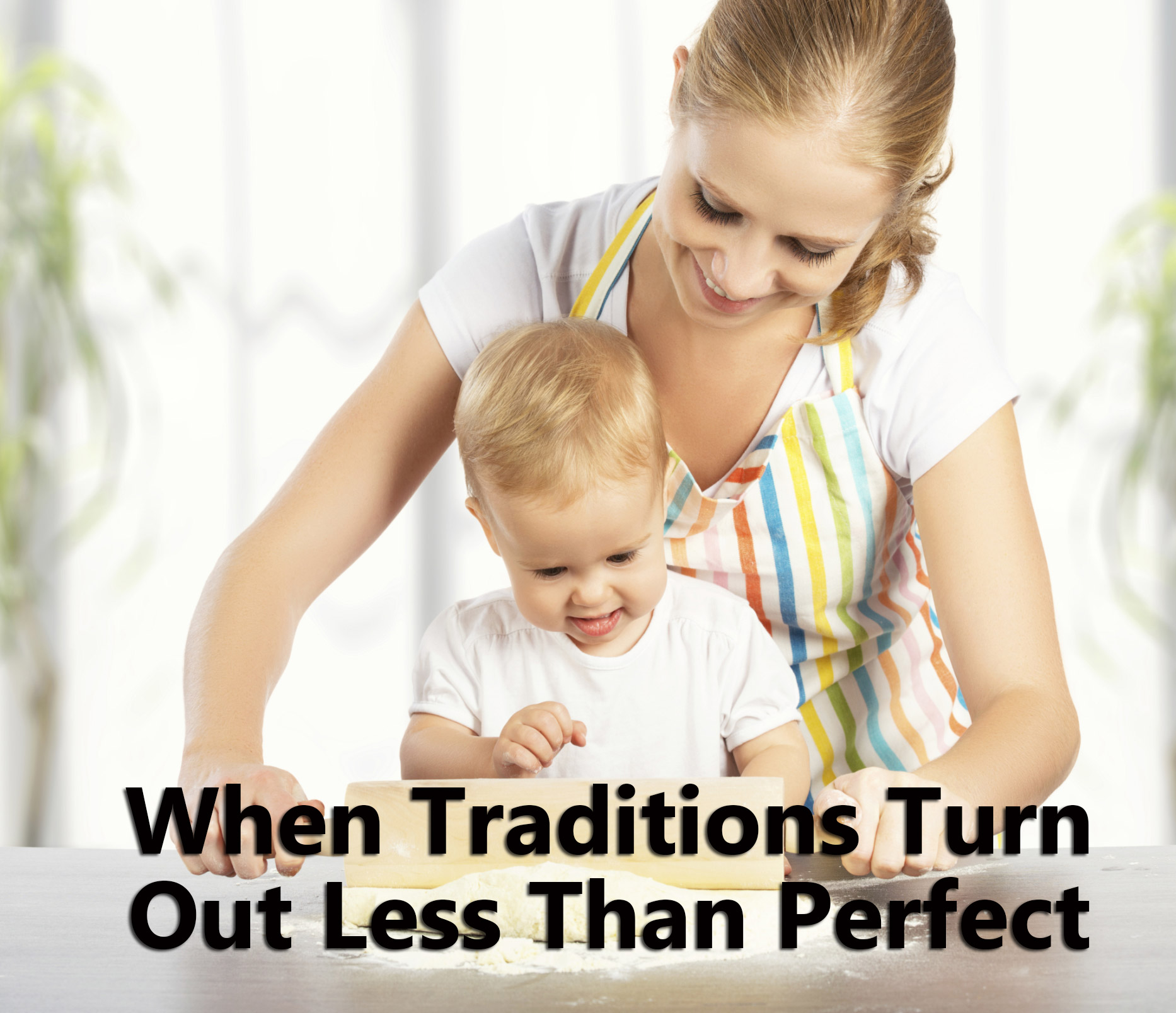 When Traditions Turn Out Less Than Perfect