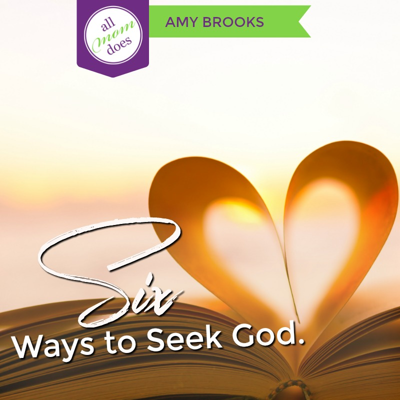 6 Ways To Seek God In A New Way