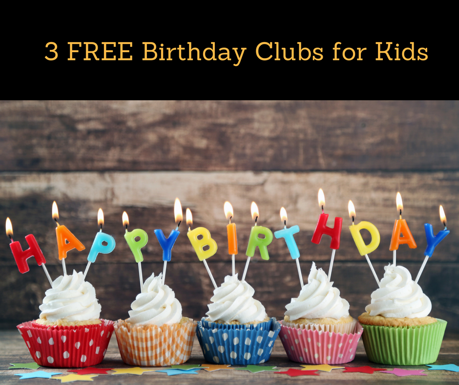 3 FREE Kids Birthday Clubs