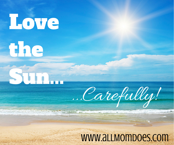 Love the sun...carefully!