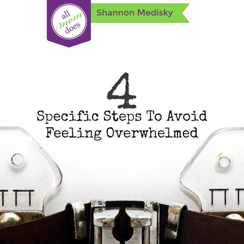 Taking Specific Steps to Avoid Feeling Overwhelmed