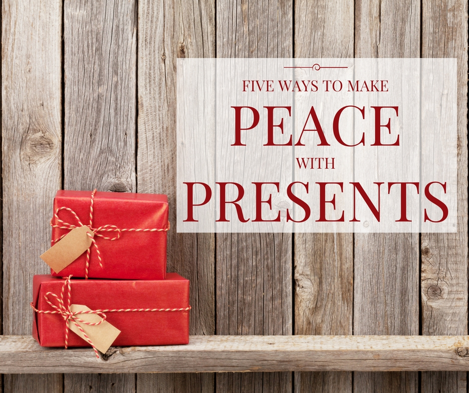 Simply Christmas: Five Ways to Make Peace with Presents