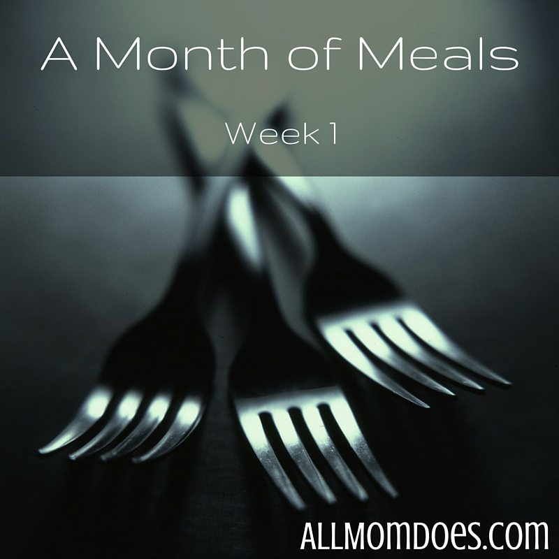 A Month of Meals:  Week 1