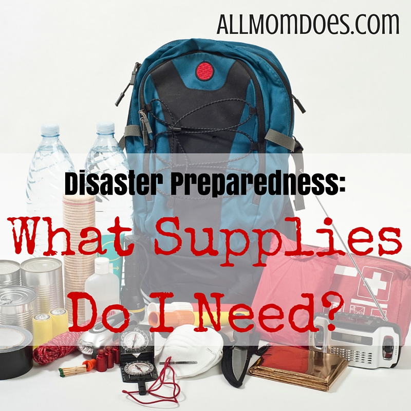 Disaster Preparedness:  What Supplies Do I Need?
