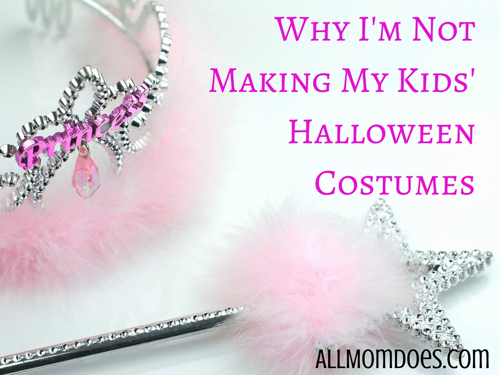 Why I'm Not Making My Kids' Halloween Costumes