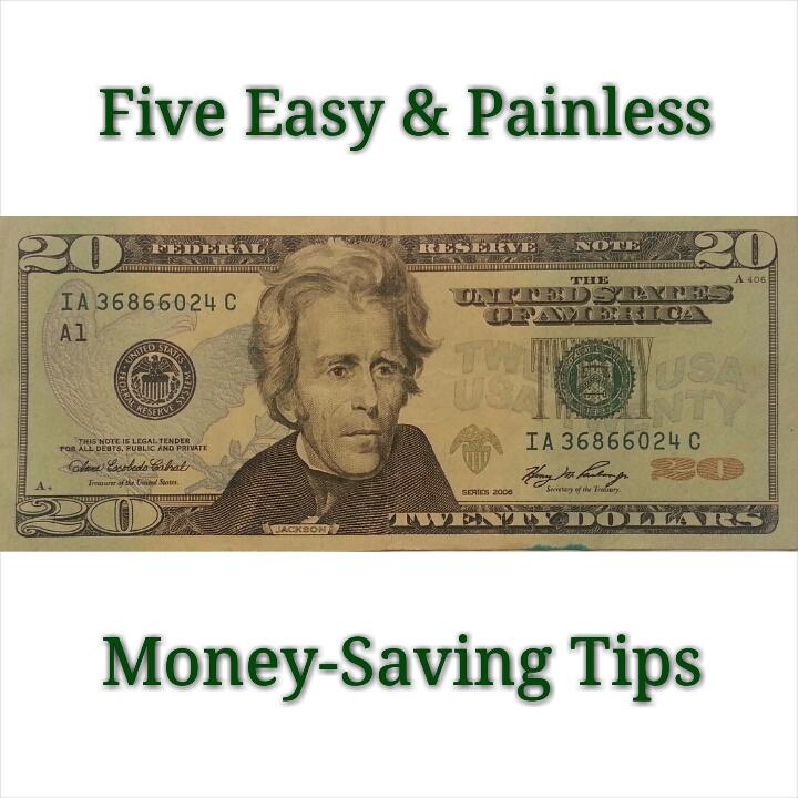 Easy & Painless Money-Saving Tips