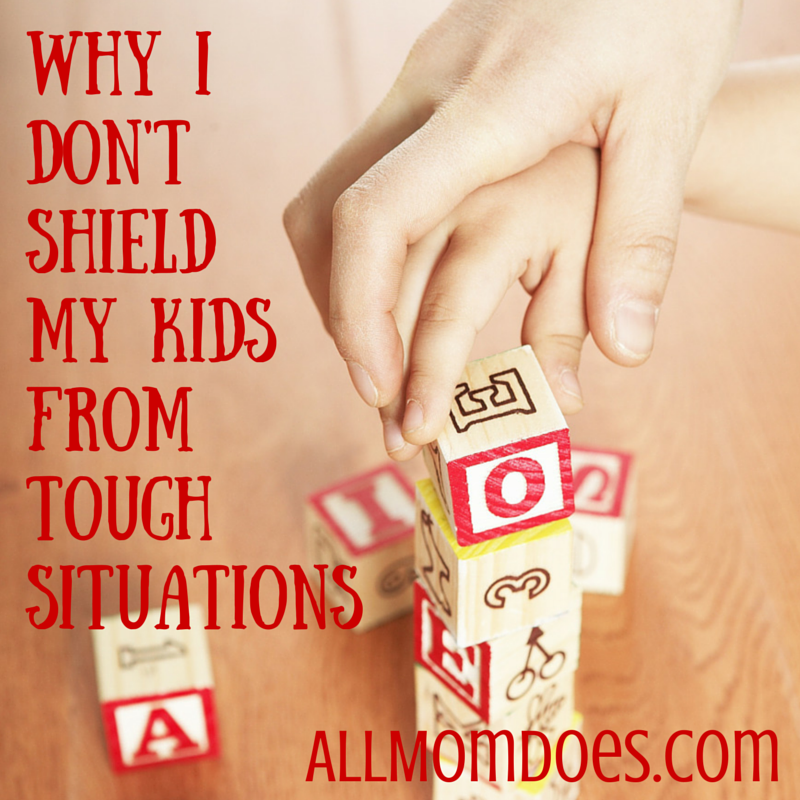 Why I Don't Shield My Kids From Tough Situations