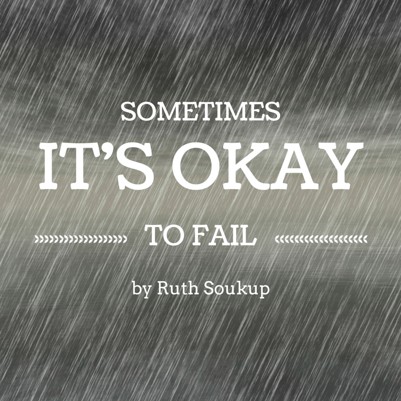 Sometimes It is Okay to Fail