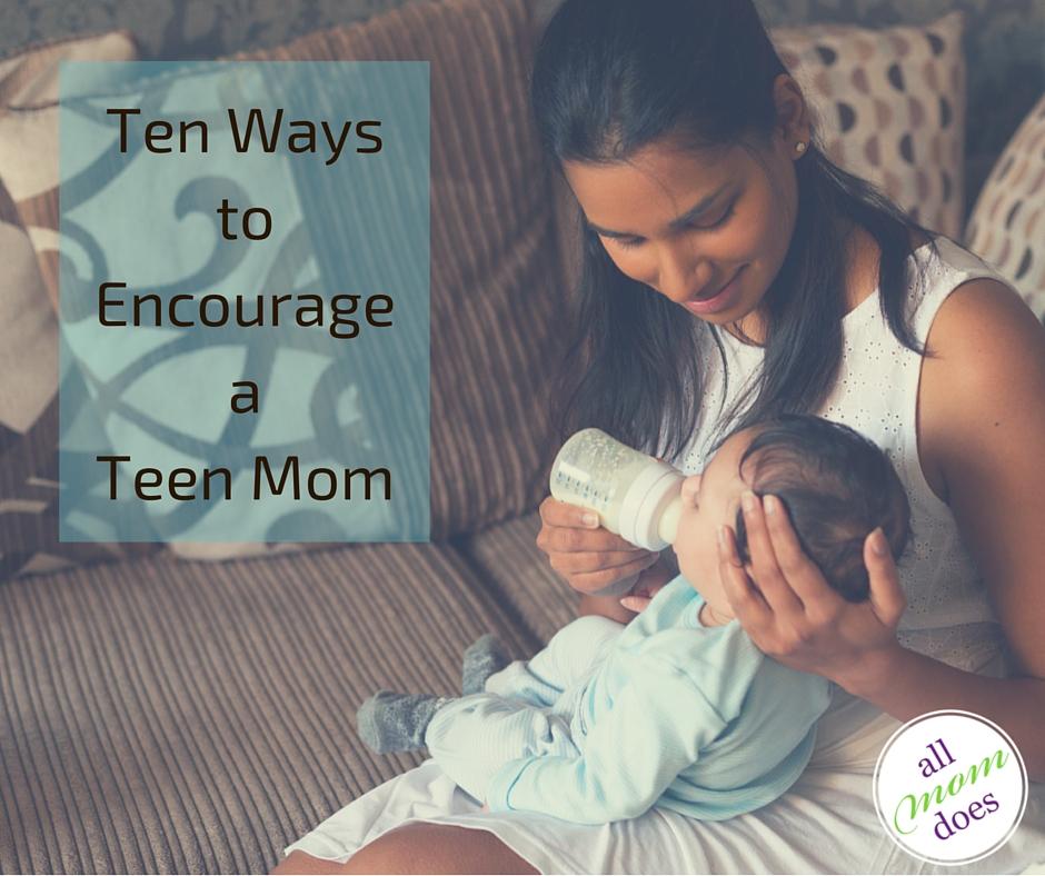 Ten Ways to Encourage a Teen Mom