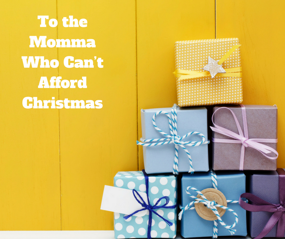 To the Momma Who Can't Afford Christmas