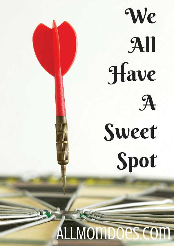 We All Have A Sweet Spot
