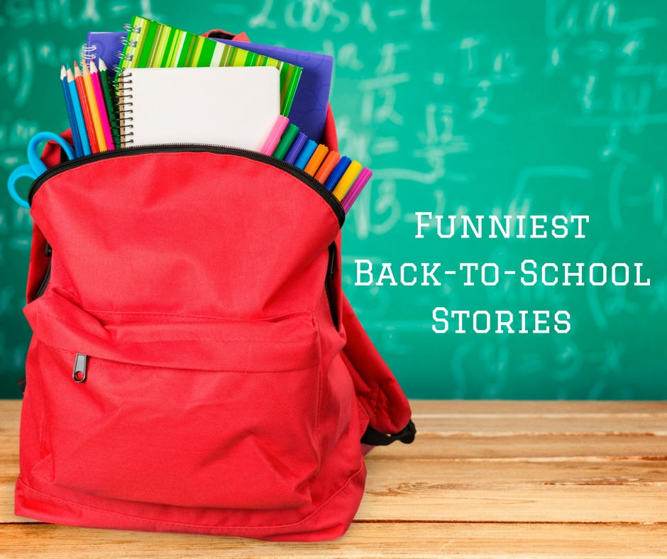 Funniest Back-to-School Stories