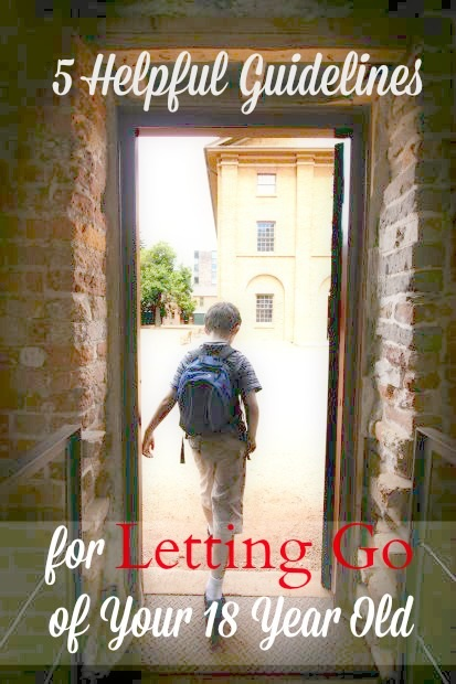 5 Helpful Guidelines for Letting Go of Your 18 Year Old