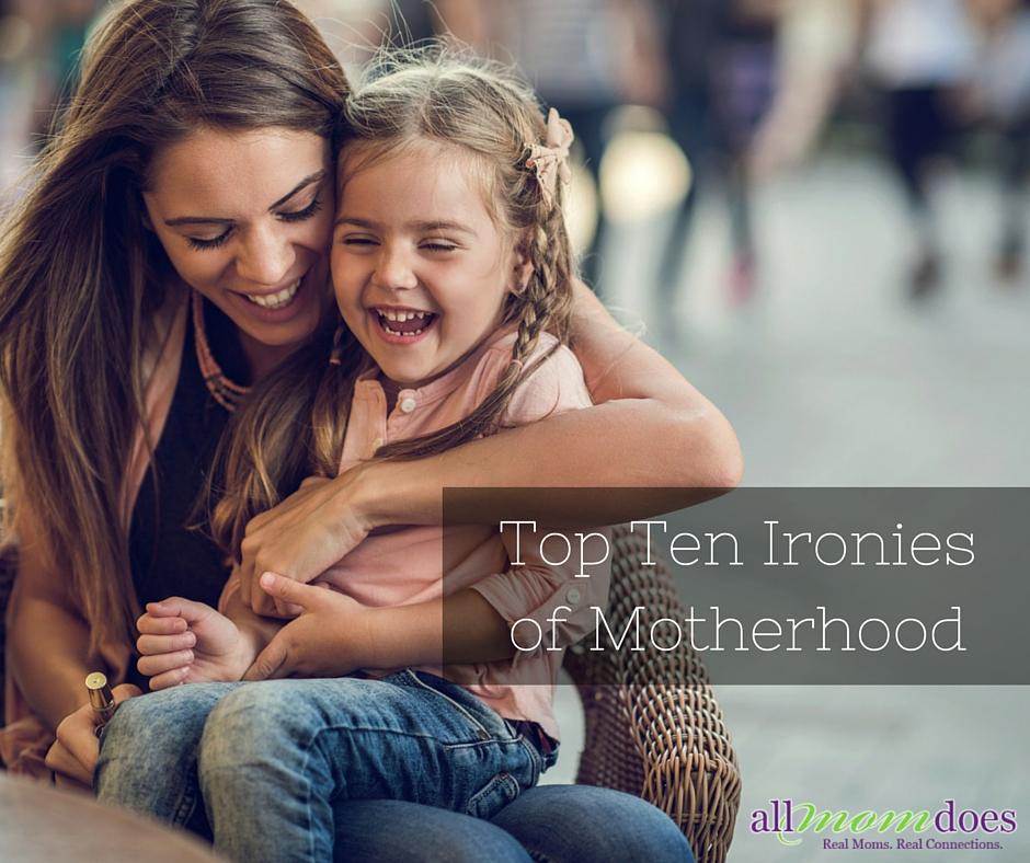 The Ironies of Motherhood