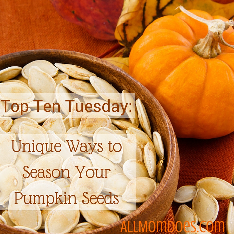 Top Ten Tuesday:  Ten Unique Ways to Season Your Pumpkin Seeds