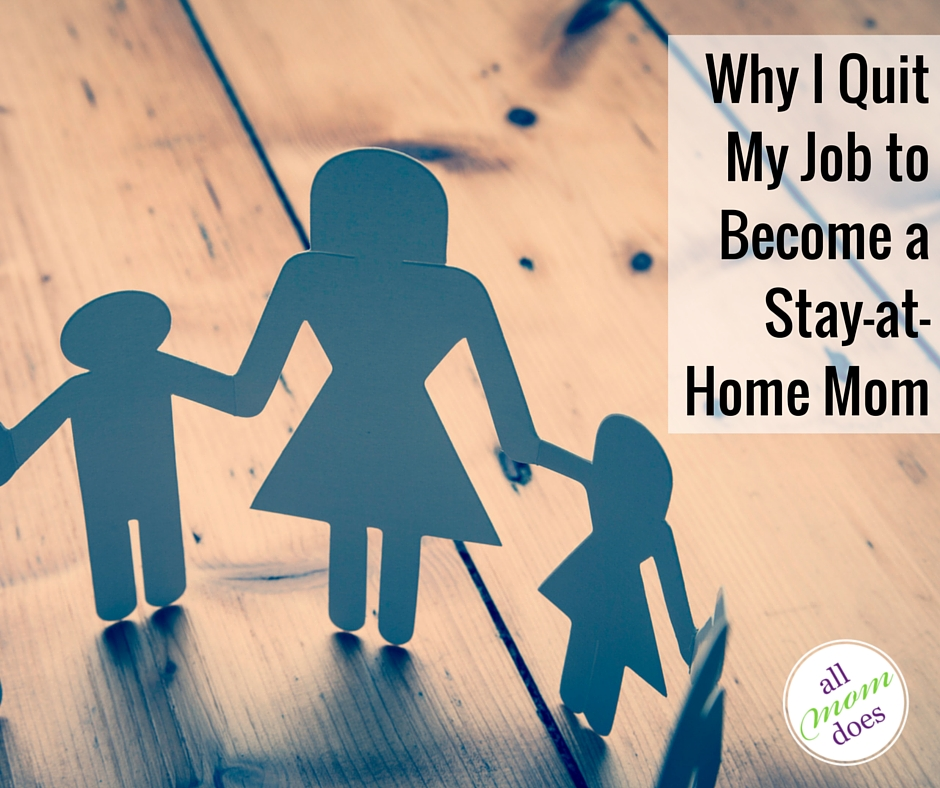 Why I Quit My Job to Become a Stay-at-Home Mom